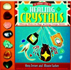 HEALING CRYSTALS: The Shaman's Guide to Making Medicine Bags
